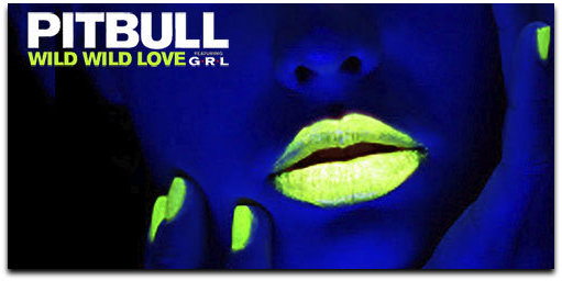 Pitbull Has Enlisted Girl Group G R L And Mega Producer Dr Luke For His New Smash Wild Wild Love